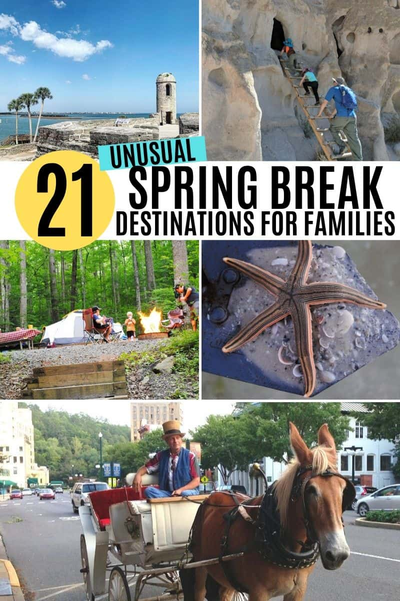photo collage with 21 ideas for unique and unusual spring break destinations for families, including the beach, mountains, road trips, camping, and small town America