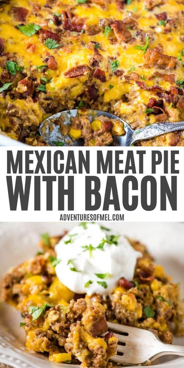 Mexican Meat Pie Recipe with Bacon