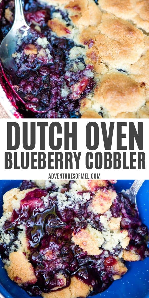 pinnable image with 2 photos and text; top photo metal spoon in blueberry cobbler; middle text of Dutch Oven Blueberry Cobbler from AdventuresofMel.com; and bottom image of blueberry cobbler in blue bowl with spoon