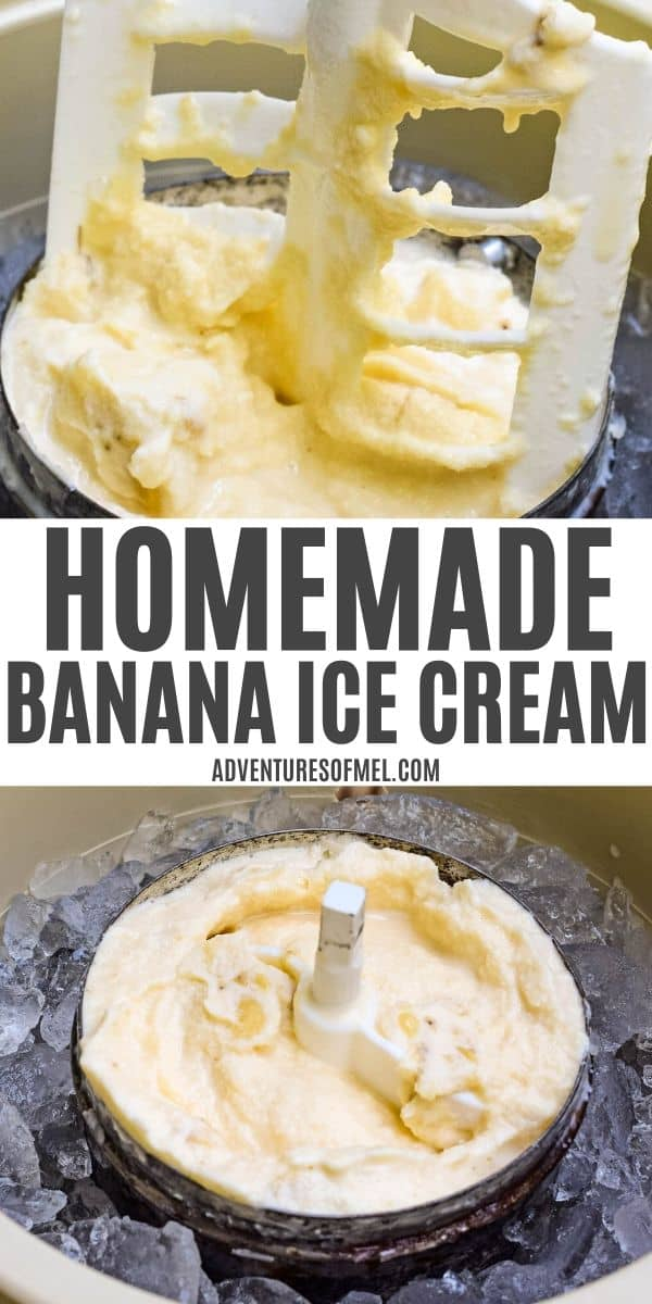 pinnable image with middle text of Homemade Banana Ice Cream, top image churn paddle with banana ice cream, and bottom image with ice cream maker canister filled with churn paddle and soft banana ice cream