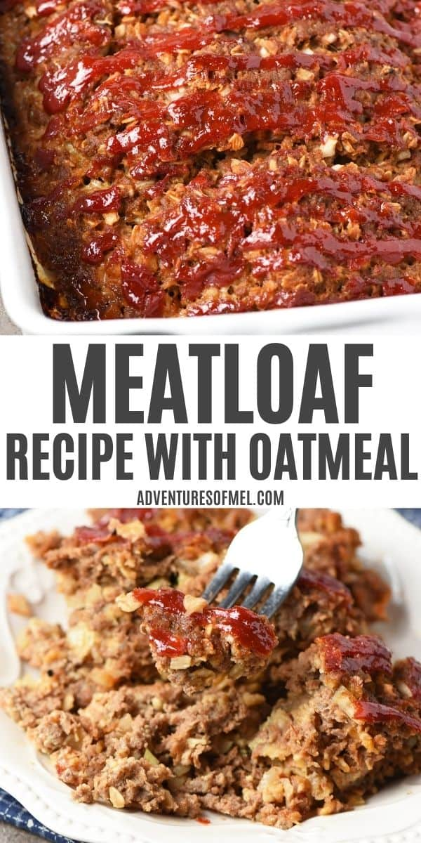 double image of meatloaf recipe with oatmeal, including top image of ketchup-covered whole meatloaf in white baking dish, and bottom image of bite of oatmeal meatloaf on fork on white plate